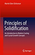 Principles of Solidification: An Introduction to Modern Casting and Crystal Growth Concepts