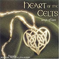 Heart Of The Celts: Songs Of Love by Heart of the Celts