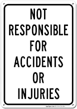 Not Responsible for Accidents Or Injuries Sign, 10x14 Rust Free Aluminum UV Printed, Easy to Mount Weather Resistant Long Lasting Ink Made in USA by SIGO SIGNS
