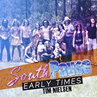 South Pause-Early Times