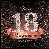 Libro Ospiti: Buon Compleanno 18 Anni I Congratulazioni e Pensieri Felici I Decorazioni Compleanno Nero e Oro Rosa Diamante I Copertina nera morbida I Idea regalo di compleanno per uomini e donne