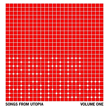 Songs From Utopia: Volume One