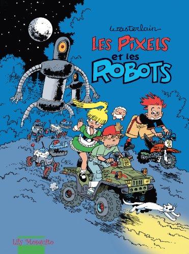 Les pixels, tome 2 : Les Pixels et les robots