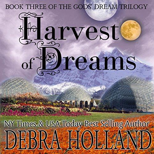 Harvest of Dreams: The Gods' Dream Trilogy, Book 3