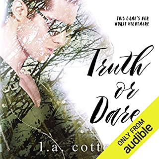 Truth or Dare                   Written by:                                                                                                                                 L. A. Cotton                               Narrated by:                                                                                                                                 Cassandra Morris,                                                                                        Josh Hurley                      Length: 7 hrs and 46 mins     Not rated yet     Overall 0.0