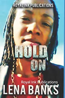 Hold On: Royal ink Publications Presents: