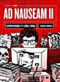 Ad Nauseam II: Newsprint Nightmares from the 1990s and 2000s