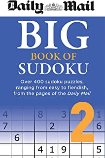 Daily Mail Big Book of Sudoku Volume 2: Over 400 sudokus, ranging from easy to fiendish, from the pages of the Daily Mail