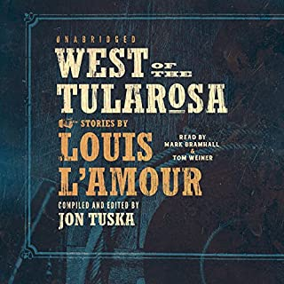 West of the Tularosa                   By:                                                                                                                                 Jon Tuska,                                                                                        Louis L'Amour                               Narrated by:                                                                                                                                 Mark Bramhall,                                                                                        Tom Weiner                      Length: 5 hrs and 53 mins     Not rated yet     Overall 0.0