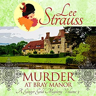 Murder at Bray Manor     A Ginger Gold Mystery              By:                                                                                                                                 Lee Strauss                               Narrated by:                                                                                                                                 Elizabeth Klett                      Length: 5 hrs and 29 mins     47 ratings     Overall 4.5