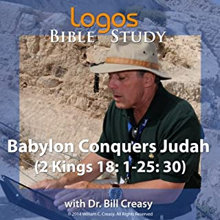 Babylon Conquers Judah (2 Kings 18: 1-25: 30) cover art