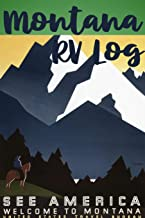 Montana RV Log See America Welcome To Montana United States Travel Bureau: USA RV Travel Journal and Notebook 6 x 9 in. 118 pages