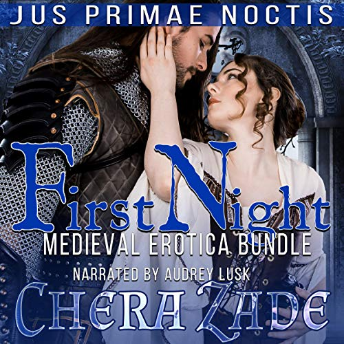First Night: Medieval Erotica Bundle Audiobook By Chera Zade cover art