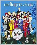 Los Beatles y Ellas: Ilustrada (Edición Ilustrada)