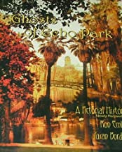 Ghosts of Echo Park: A Pictorial History ~ Newly Revised