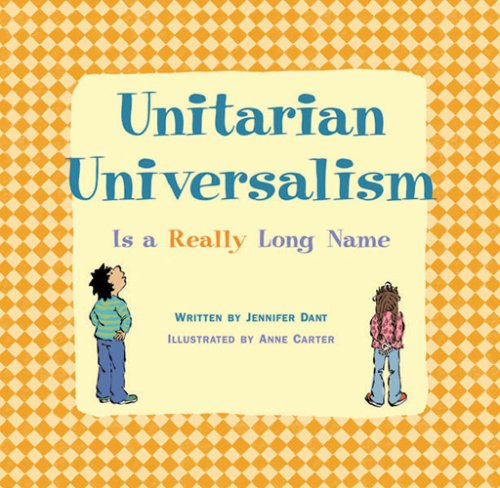 Compare Textbook Prices for Unitarian Universalism Is a Really Long Name  ISBN 9781558965089 by Dant, Jennifer,Carter, Anne