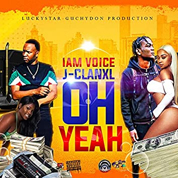 Oh Yeah (feat. J-clanXL)