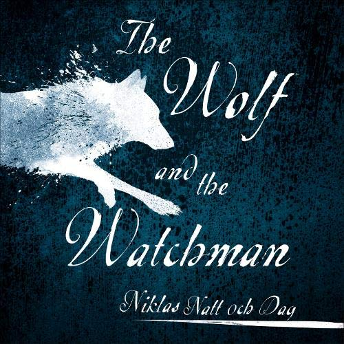 The Wolf and the Watchman cover art