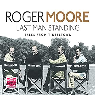 Last Man Standing                   By:                                                                                                                                 Roger Moore                               Narrated by:                                                                                                                                 Jonathan Keeble                      Length: 6 hrs and 3 mins     126 ratings     Overall 4.3