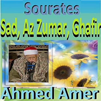 Sourates Sad, Az Zumar, Ghafir (Quran - Coran - Islam)