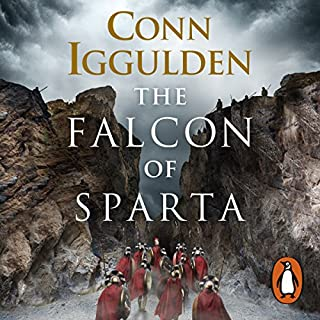 The Falcon of Sparta                   By:                                                                                                                                 Conn Iggulden                               Narrated by:                                                                                                                                 Michael Fox                      Length: 12 hrs and 13 mins     357 ratings     Overall 4.2