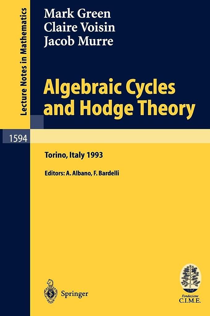 リビジョンインシュレータ鬼ごっこAlgebraic Cycles and Hodge Theory: Lectures given at the 2nd Session of the Centro Internazionale Matematico Estivo (C.I.M.E.) held in Torino, Italy, June 21 - 29, 1993 (Lecture Notes in Mathematics)
