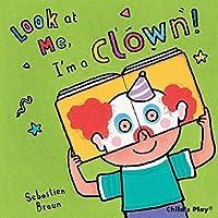 Look at Me, I'm a Clown!