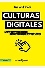 Culturas digitales: Textos breves para entender cómo y por qué internet nos cambió la vida (Spanish Edition) Kindle Edition
