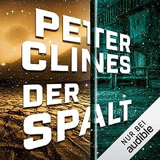 Der Spalt                   Autor:                                                                                                                                 Peter Clines                               Sprecher:                                                                                                                                 Bernd Reheuser                      Spieldauer: 13 Std. und 9 Min.     763 Bewertungen     Gesamt 4,2