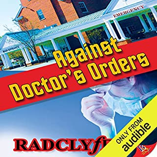 Against Doctor's Orders                   By:                                                                                                                                 Radclyffe                               Narrated by:                                                                                                                                 Eva Kaminsky                      Length: 9 hrs and 8 mins     39 ratings     Overall 4.5