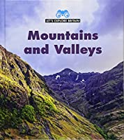 Mountains and Valleys (Let's Explore Britain)