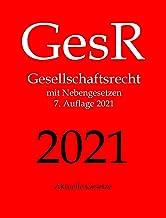 GesR, Gesellschaftsrecht, Aktuelle Gesetze: Gesellschaftsrecht mit Nebengesetzen (German Edition)