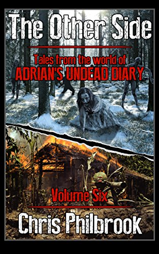 The Other Side: Tales from the World of Adrian's Undead Diary, Volume Six by [Chris Philbrook, Josh Green]