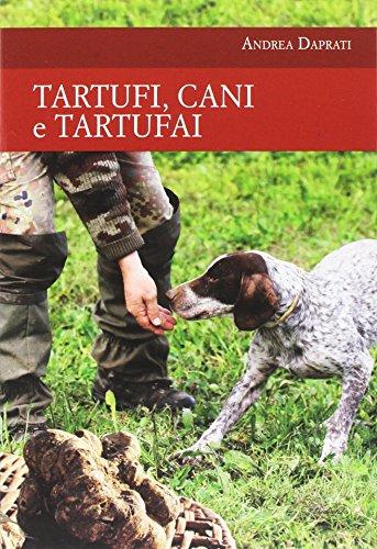 Tartufi, cani e tartufai