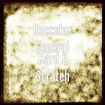 Hard 2 Scratch