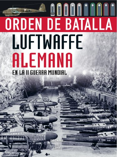 Luftwaffe Alemana en la II Guerra Mundial: 4 (Orden de Batalla)