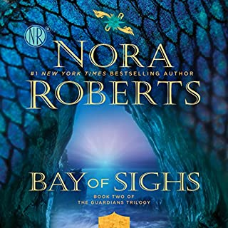 Bay of Sighs     Guardians Trilogy, Book 2              Written by:                                                                                                                                 Nora Roberts                               Narrated by:                                                                                                                                 Saskia Maarleveld                      Length: 10 hrs and 48 mins     17 ratings     Overall 4.5