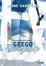 Grego Arrogante (Sem Fronteiras Para O Amor Livro 5) (Portuguese Edition)