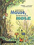 Upstairs Mouse, Downstairs Mole (reader) (A Mouse and Mole Story)