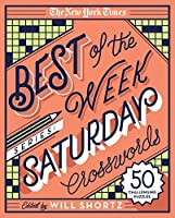 The New York Times Best of Saturday Crosswords: 50 Challenging Puzzles (The New York Times Best of the Week)