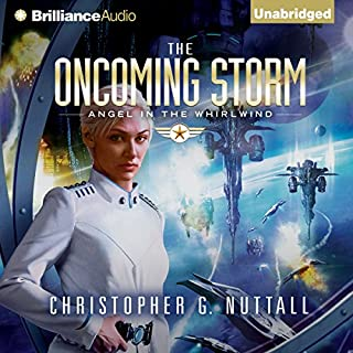 The Oncoming Storm     Angel in the Whirlwind, Book 1              By:                                                                                                                                 Christopher G. Nuttall                               Narrated by:                                                                                                                                 Lauren Ezzo                      Length: 13 hrs and 28 mins     154 ratings     Overall 4.4