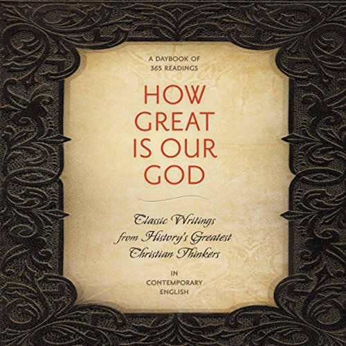 How Great Is Our God     Classic Writings from History's Greatest Christian Thinkers in Contemporary Language              By:                                                                                                                                 Ignatius,                                                                                        C. S. Lewis,                                                                                        John Calvin,                   and others                          Narrated by:                                                                                                                                 Bill DeWees                      Length: 13 hrs and 28 mins     5 ratings     Overall 3.0