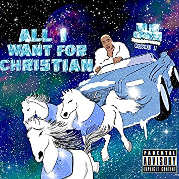 All I want for Christian