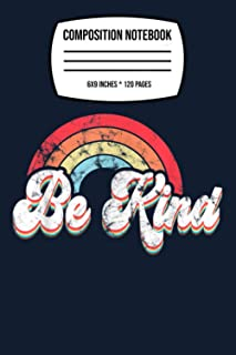 "Composition Notebook: Be Kind, Kindness, Antibulluing, No Bully Retro Vintage 120 Wide Lined Pages - 6"" x 9"" - College Rul..."