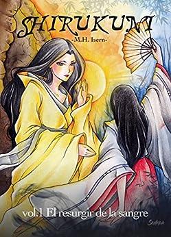 Shirukuni: vol.1 El resurgir de la sangre de [M. H. Isern]