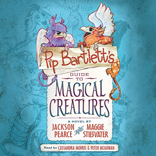 Pip Bartlett's Guide to Magical Creatures audiobook cover art
