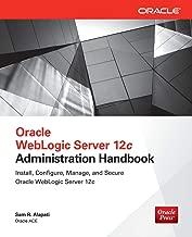 Oracle WebLogic Server 12c Administration Handbook