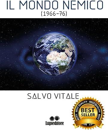 IL MONDO NEMICO: 1966-76