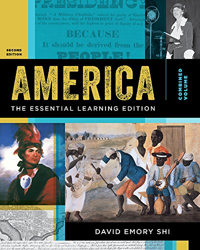 Compare Textbook Prices for America: The Essential Learning Edition Second Edition ISBN 9780393640960 by Shi, David E.