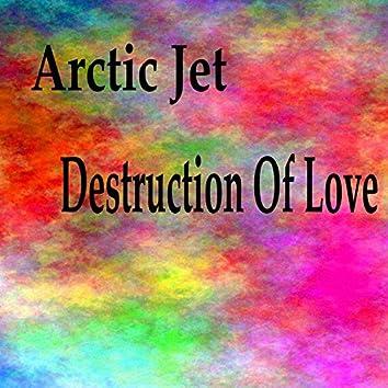 Destruction Of Love